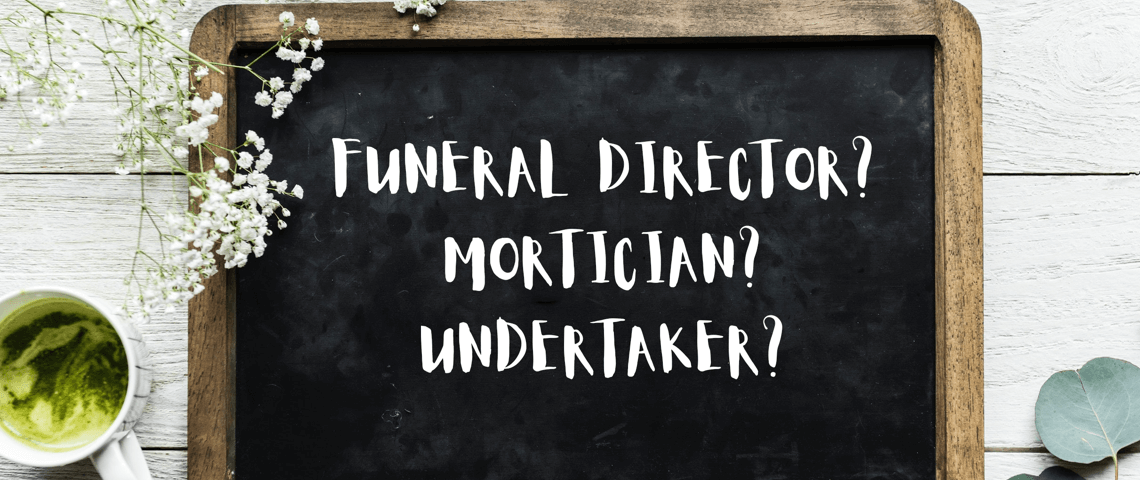 Funeral Director vs Mortician vs Undertaker: What's the Difference?