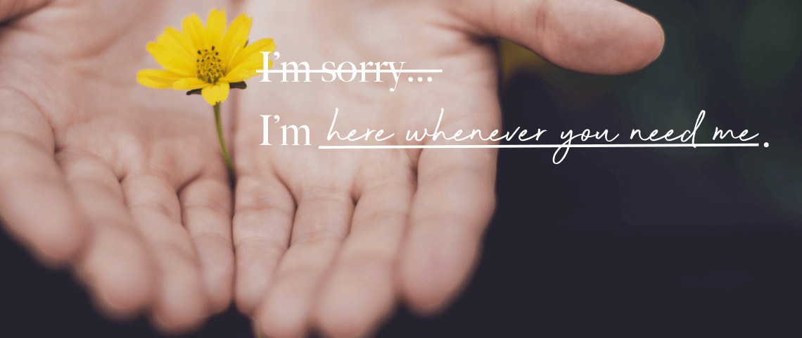 Is It Ok To Say I Am Sorry For Your Loss When Someone Dies