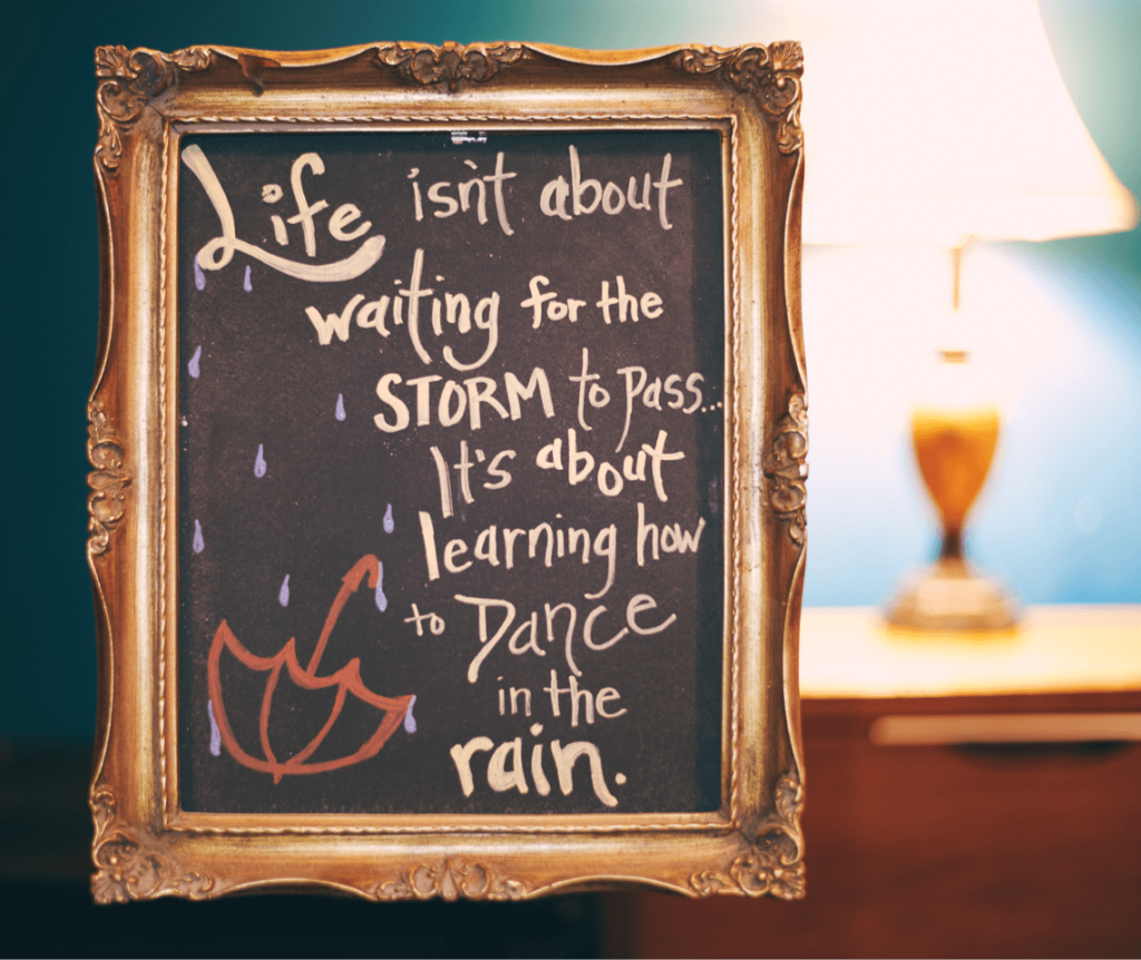 "Celebration of Life Quote - ""Life isn't about waiting for the storm to pass... It's about learning how to dance in the rain."""