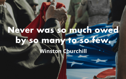 """Never was so much owed by so many to so few."" - Winston Churchill"